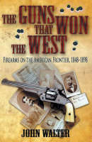 Guns that Won the West, The (Paperback)