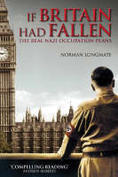 If Britain Had Fallen: The Real Nazi Occupation Plans (Paperback)