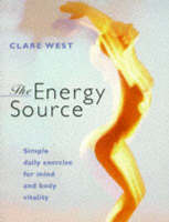 The Energy Source: Simple Daily Exercise for Mind and Body Vitality (Paperback)