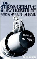 Doctor Strangelove: Or, How I Learned to Stop Worrying and Love the Bomb - Film ink (Paperback)