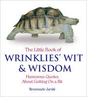 The Little Book of Wrinklies' Wit and Wisdom (Paperback)