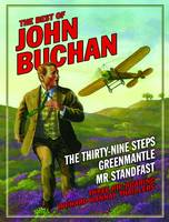 "The Best of John Buchan: ""The Thirty Nine Steps"" , ""Greenmantle"" , ""Mr Standfast"""