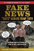 "Fake News: ""Facts"" Always Trump Truth (Hardback)"