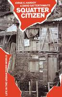 Squatter Citizen: Life in the Urban Third World (Paperback)