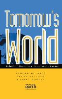 Tomorrow's World: Britain's share in a sustainable future (Paperback)