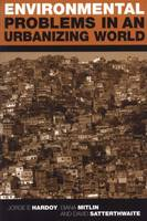 Environmental Problems in an Urbanizing World: Finding Solutions in Cities in Africa, Asia and Latin America (Paperback)