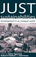 Just Sustainabilities: Development in an Unequal World (Paperback)