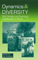 Dynamics and Diversity: Soil Fertility and Farming Livelihoods in Africa (Hardback)