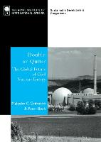 Double or Quits?: The Future of Civil Nuclear Energy (Hardback)