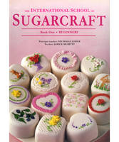 International School of Sugarcraft: Book One Beginners (Paperback)
