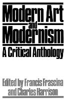 Modern Art and Modernism: A Critical Anthology - Published in Association with The Open University (Paperback)