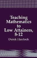 Teaching Mathematics to Low Attainers, 8-12 (Paperback)