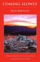 Coming Slowly: A Kaleidoscope of Life on, and Around, the Greek Island of Poros (Paperback)
