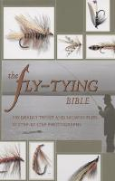 The Fly-Tying Bible: 100 Deadly Trout and Salmon Flies in Step-By-Step Photographs (Spiral bound)