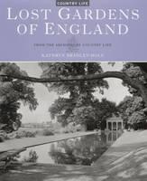 Lost Gardens of England (Hardback)
