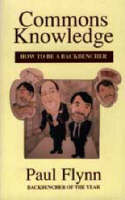 Commons Knowledge: How to be a Backbencher (Paperback)