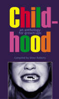 Childhood: An Anthology for Grown-Ups (Paperback)