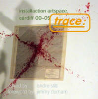 Trace: Installation Art Space, Cardiff 00-05 (Paperback)