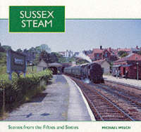 Sussex Steam: Scenes from the Fifties and Sixties (Paperback)