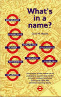 What's in a Name?: Origins of Station Names on the London Underground (Paperback)
