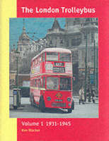 The London Trolleybus: 1931-1945 Vol 1 (Hardback)