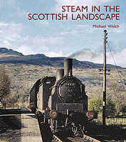 Steam in the Scottish Landscape (Hardback)