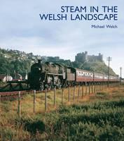 Steam in the Welsh Landscape (Hardback)