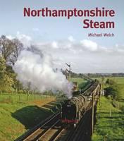 Northamptonshire Steam (Hardback)