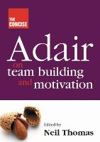 Concise Adair on Teambuilding and Motivation (Paperback)