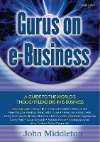 Gurus on E-Business: A Guide to the World's Thought Leaders in E-Business (Paperback)