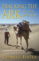 Tracking the Art of the Covenant: By camel, foot and ancient Ford in search of antiquity's greatest treasu (Paperback)