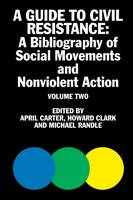 A Guide to Civil Resistance: 2: A Bibliography of  Social Movement and Nonviolent Action (Paperback)