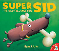 Super Sid: The Silly Sausage Dog (Paperback)