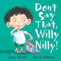 Don't Say That, Willy Nilly! (Hardback)