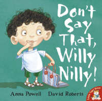 Don't Say That, Willy Nilly! (Paperback)