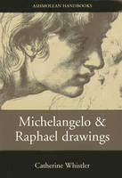 Michelangelo and Raphael Drawings - Ashmolean Handbooks S. (Paperback)