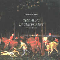 The Hunt in the Forest by Paolo Uccello (Paperback)