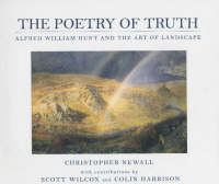 The Poetry of Truth: Alfred William Hunt and the Art of Landscape (Paperback)