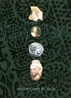 Ashmolean: Britain's First Museum (Paperback)