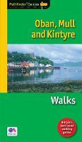 Pathfinder Oban, Mull & Kintyre - Pathfinder Guide 31 (Paperback)