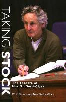 Taking Stock: The Theatre of Max Stafford Clark (Paperback)