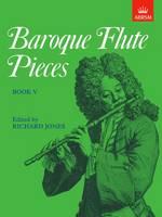 Baroque Flute Pieces, Book V - Baroque Flute Pieces (ABRSM) (Sheet music)