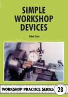 Simple Workshop Devices - Workshop Practice 28 (Paperback)