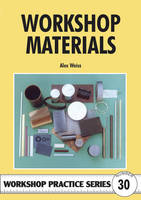 Workshop Materials - Workshop Practice No. 30 (Paperback)