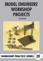 Model Engineers' Workshop Projects - Workshop Practice No. 39 (Paperback)