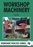 Workshop Machinery - Workshop Practice No. 46 (Paperback)