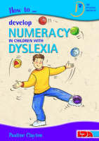How to Develop Numeracy in Children with Dyslexia (Paperback)