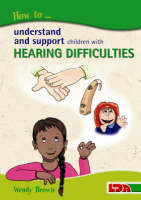 How to Understand and Support Children with Hearing Difficulties (Paperback)
