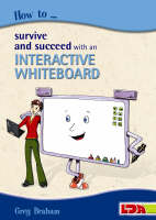 How to Survive and Succeed with an Interactive Whiteboard (Paperback)