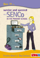 How to Survive and Succeed as a SENCo in the Primary School (Paperback)